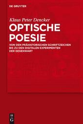 Optische Poesie: Von den prähistorischen Schriftzeichen bis zu den digitalen Experimenten der Gegenwart