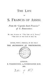 The life of s. Francis of Assisi [tr.] by the author of 'The life of s. Teresa', ed., with a preface, by the abp. of Westminister
