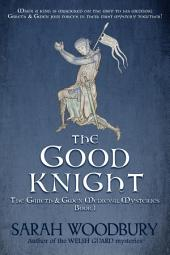 The Good Knight (A Gareth & Gwen Medieval Mystery Book 1)