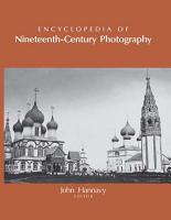 Encyclopedia of Nineteenth Century Photography PDF