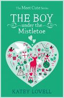 The Boy Under the Mistletoe  A Short Story  The Meet Cute  PDF
