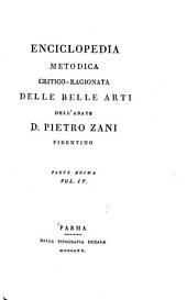 Enciclopedia metodica critico-ragionata delle belle arti: dell' abate D. Pietro Zani, Fidentino. pte. 1, v. 1-19; pte. 2, v. 1-9
