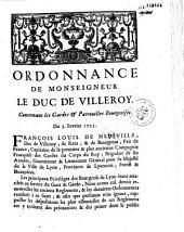 Ordonnance de Monseigneur le Duc de Villeroy. Concernant les Gardes et Patrouilles Bourgeoises. Du 5. Fevrier 1735. [Signé le duc de Villeroy]
