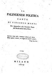 La palingenesi politica canto di Vincenzo Monti per appendice alla seconda parte del Bardo della Selva Nera