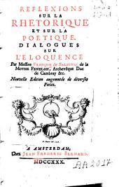 Réflexions sur la rhétorique et sur la poétique ; Dialogues sur l'éloquence