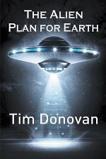 The Alien Plan for Earth