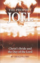 The Prophet Joel: Christ's Bride and the Day of the Lord