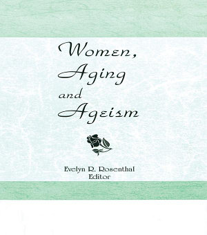 Women  Aging  and Ageism PDF