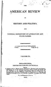 The American Review of History and Politics, and General Repository of Literature and State Papers: Volume 3