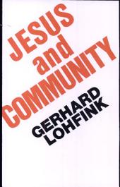 Jesus and Community: The Social Dimension of Christian Faith
