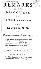 Remarks Upon a Late Discourse of Free-thinking: In a Letter to N.N.