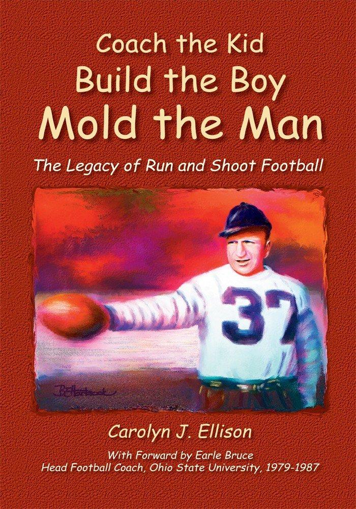 Coach the Kid, Build the Boy, Mold the Man