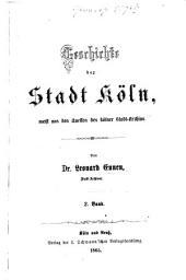Geschichte der Stadt Köln: meist aus den Quellen des Kölner Stadt-Archivs, Band 2