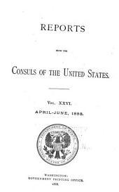 Consular Reports: Commerce, Manufactures, Etc, Volume 26
