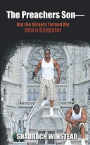 The Preachers Son- But the Streets Turned Me Into a Gangster