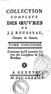 Collection complete des oeuvres de J.J. Rousseau, citoyen de Geneve. Tome premiere [- ]: Tome vingtieme. Contenant les 4 premiers livres des Confessions de J.J. Rousseau. 20