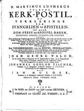 D. Martinus Lutherus Volkome kerk-postil, of Verklaringe der evangelien en epistelen, op alle zon- feest- en apostel-dagen, beneffens andere stichtelyke stoffen ...: Volume 2