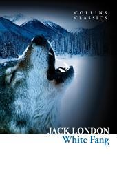 White Fang (Collins Classics)