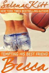 Tempting His Best Friend: Becca (Steamy, Barely Legal, Forbidden Taboo Romance, Older Man Younger Woman, Erotic Sex Stories): Tempting His Best Friend