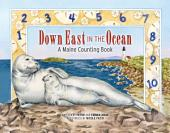 Down East in the Ocean: A Maine Counting Book