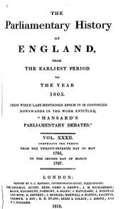 The Parliamentary History of England from the Earliest Period to the Year 1803: Volume 32