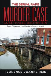 The Serial Rape Murder Case: Book Three of the Faldare Story: Karell