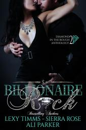 Billionaire Rock - Part 2: Billionaire romance, Obessession, Dark Romance, Romantic Comedy