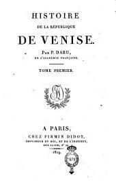 Histoire de la République de Venise. Par P. Daru, de l'Académie française. Tome premier [-septième]: 1