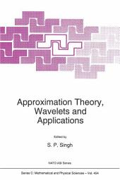 Approximation Theory, Wavelets and Applications