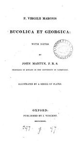 P. Virgilii Maronis Bucolica et Georgica: with notes by J. Martyn