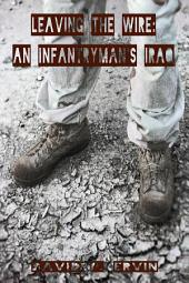 Leaving the Wire:: An Infantryman's Iraq