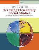 Teaching Elementary Social Studies  Strategies  Standards  and Internet Resources PDF