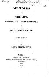 Memoirs of the Life, Writings and Correspondence of Sir William Jones