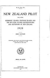 New Zealand Pilot: Including Kermadec Islands, Chatham Islands, and the Off-lying Islands Southeastward and Southward of New Zealand