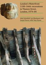 London's Waterfront 1100–1666: Excavations in Thames Street, London, 1974–84