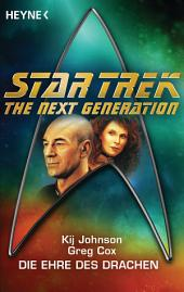 Star Trek - The Next Generation: Die Ehre des Drachen: Roman