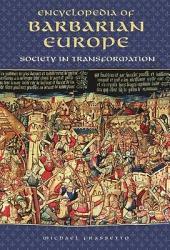 Encyclopedia of Barbarian Europe: Society in Transformation