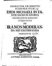 Prorector et senatus Academiae Juliae ... pauca de ira non moderanda, sed exstirpanda praefantur