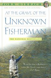 At The Grave Of The Unknown Fisherman Book PDF