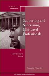 Supporting And Supervising Mid Level Professionals Book PDF