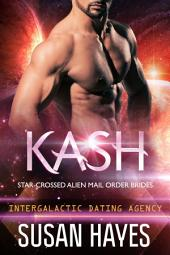 Kash: Star-Crossed Alien Mail Order Brides
