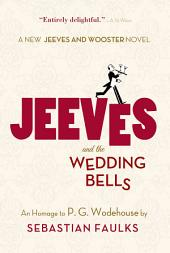 Jeeves and the Wedding Bells: An Homage to P.G. Wodehouse