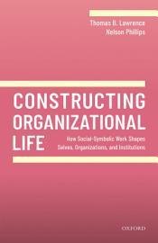 Constructing Organizational Life