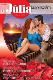 Júlia különszám 67. kötet: Séta a múltba, Szerető kerestetik, Valentin-napi vallomás