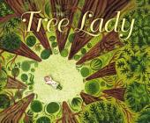 The Tree Lady: The True Story of How One Tree-Loving Woman Changed a City Forever (with audio recording)