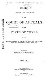 The Texas Criminal Reports: Cases Argued and Adjudged in the Court of Criminal Appeals of the State of Texas, Volume 11