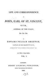 Life and correspondence of John, earl of St. Vincent