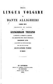 Delle prose e poesie liriche: Della lingua volgare, tradotti de latino da Giangiorgio Trissino, per cura di Alessandro Torri