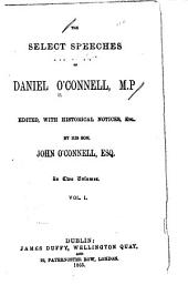 The Select Speeches of Daniel O'Connell: Volume 1