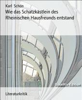 Wie das Schatzkästlein des Rheinischen Hausfreunds entstand